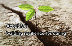 about met: building resilience for caring