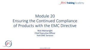 Ensuring the Continued Compliance of Products with the EMC Directive online