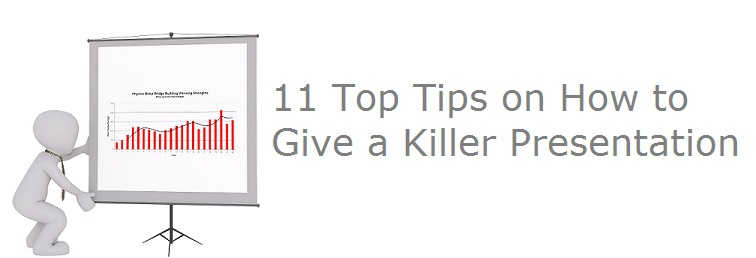 11 Top Tips on How to Give a Killer Presentation