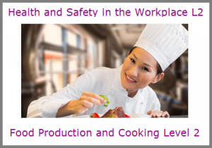 Health and Safety in Food Production & Cooking Level 2