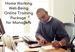 Home working well-being package for managers