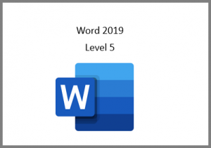 Word 2019 Level 5 Online Course