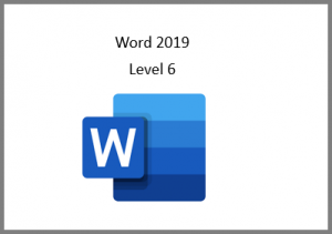 Word 2019 Level 6 Online Course