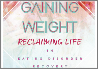 Gaining Weight Reclaiming Life in Eating Disorder Recovery